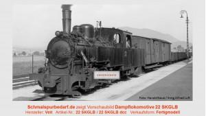 Dampflokomotive 22 SKGLB // Bausatz